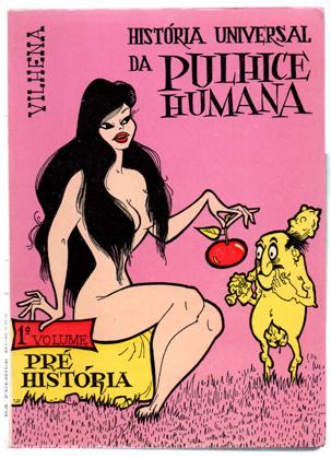 História Universal da Pulhice Humana. 1º volume: Pré-História. José Vilhena