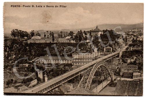 Postal antigo do Porto – Ponte D.Luiz e Serra do Pilar - Araújo e Sobrinho