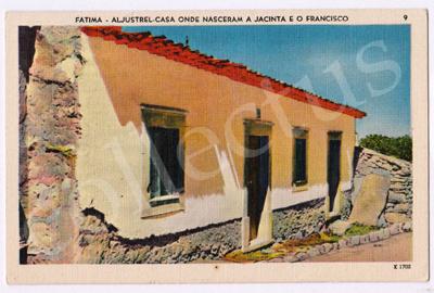 Postal antigo de Fátima - Aljustrel - Casa onde nasceram a Jacinta e o Francisco
